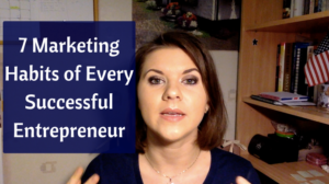 7 Marketing Habits of Every Successful Entrepreneur You Must Have