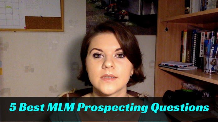 5 Best MLM Prospecting Questions to Sign Up More People into Your Business