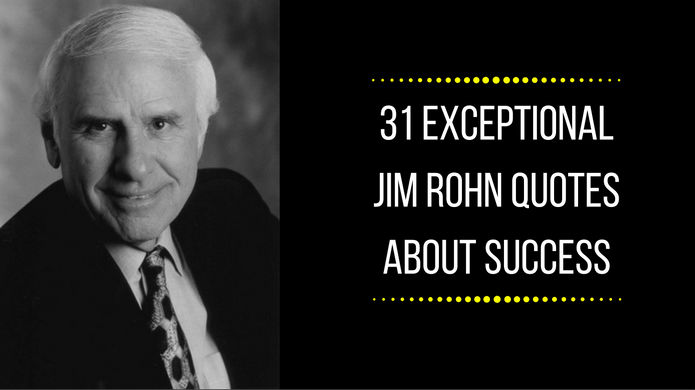 31 Exceptional Jim Rohn Quotes About Success You Should Remember