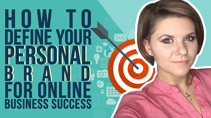 How to Define Your Personal Brand for Online Business Success