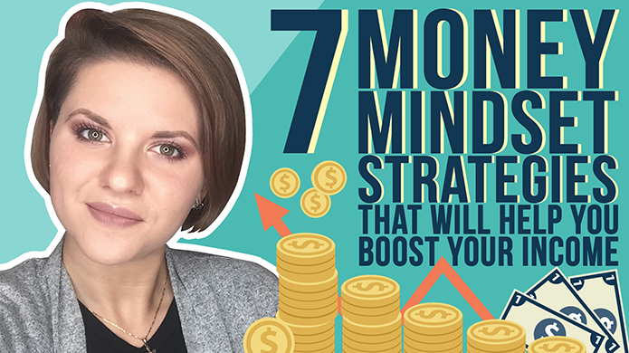 7 Money Mindset Strategies That Will Help You Boost Your Income