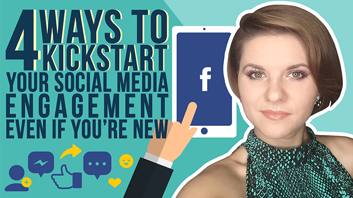 4 Ways to Kickstart Your Social Media Engagement Even If You're New