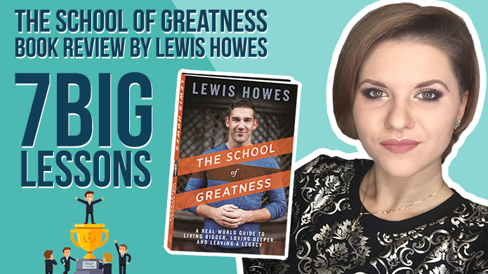 The School of Greatness Book Review by Lewis Howes – 7 Big Lessons