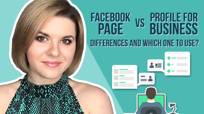 Facebook Page VS Profile for Business – Differences and Which One to Use?