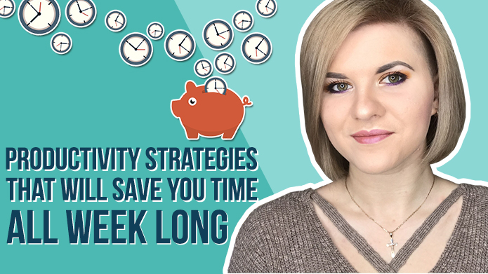 5 Productivity Strategies That Will Save You Time All Week Long