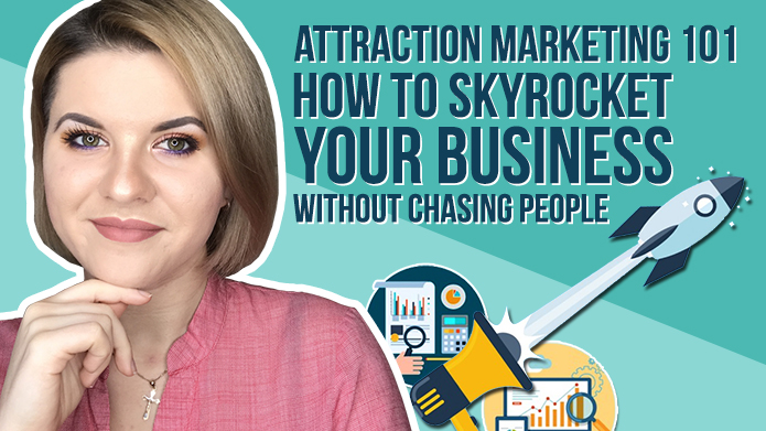 Attraction Marketing 101 – How to Skyrocket Your Business Without Chasing People