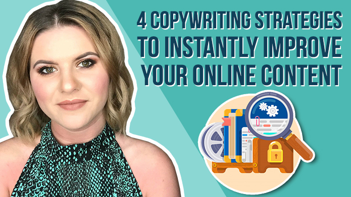 4 Copywriting Strategies to Instantly Improve Your Online Content