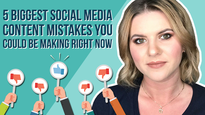 5 Biggest Social Media Content Mistakes You Could Be Making Right Now