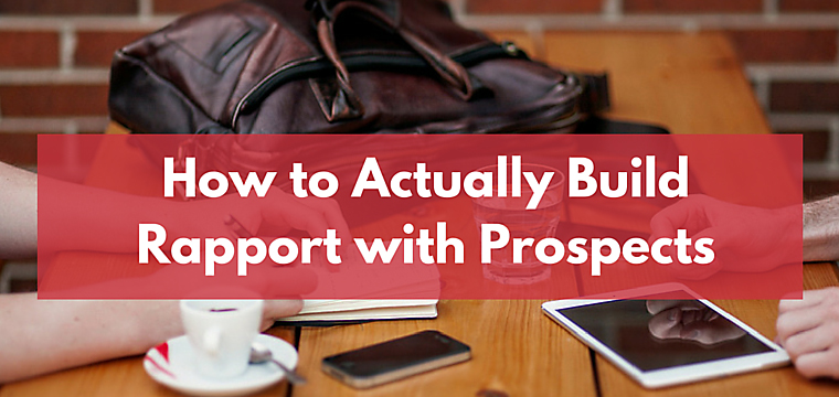 How to Actually Build Rapport with Prospects