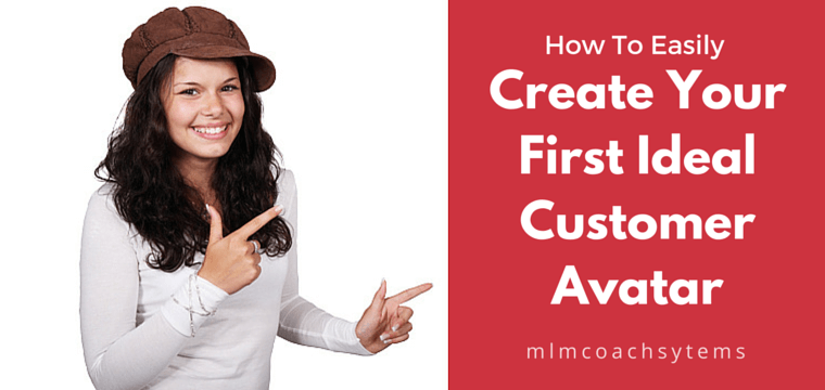 How to Easily Create Your First Ideal Customer Avatar