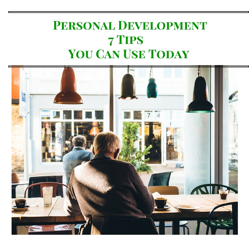7 Tips Personal Development You Can Use Today