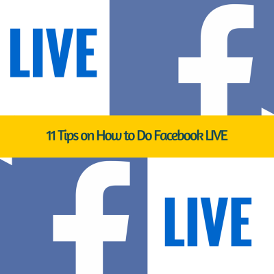 11 Tips on How to Do Facebook LIVE