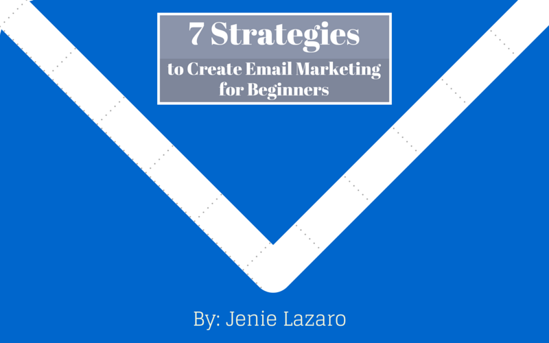 7 Strategies to Create Email Marketing for Beginners