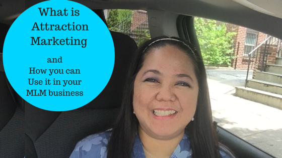 What is Attraction Marketing and How you can Use it to your MLM Business