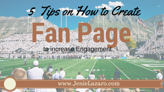 Five Tips on How to Create a Facebook Fan Page to Increase Engagement
