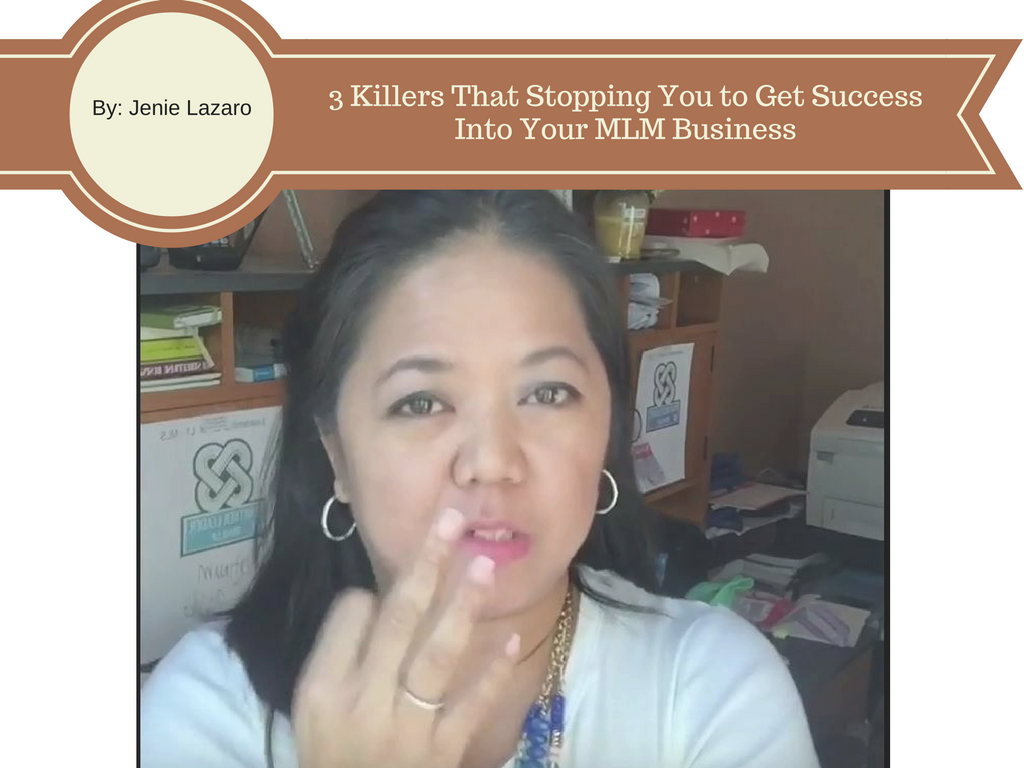 3 Killers That Stopping You to Get Success Into Your MLM Business
