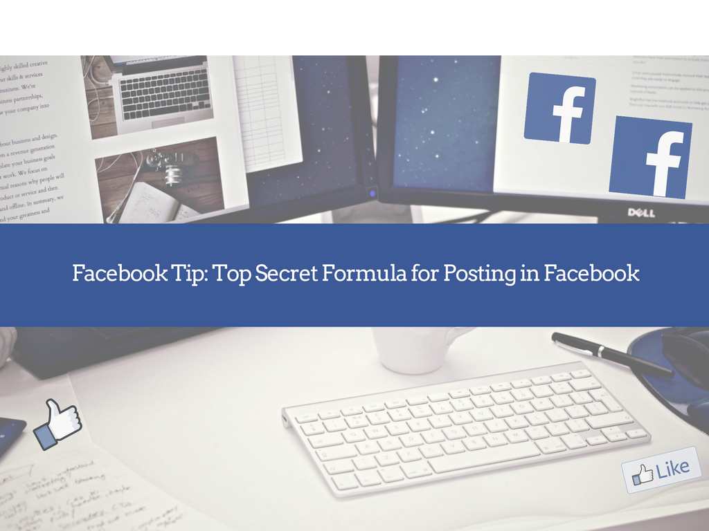 Facebook Tip: Top Secret Formula for Posting in Facebook