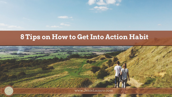 8 Tips on How to Get Into Action Habit
