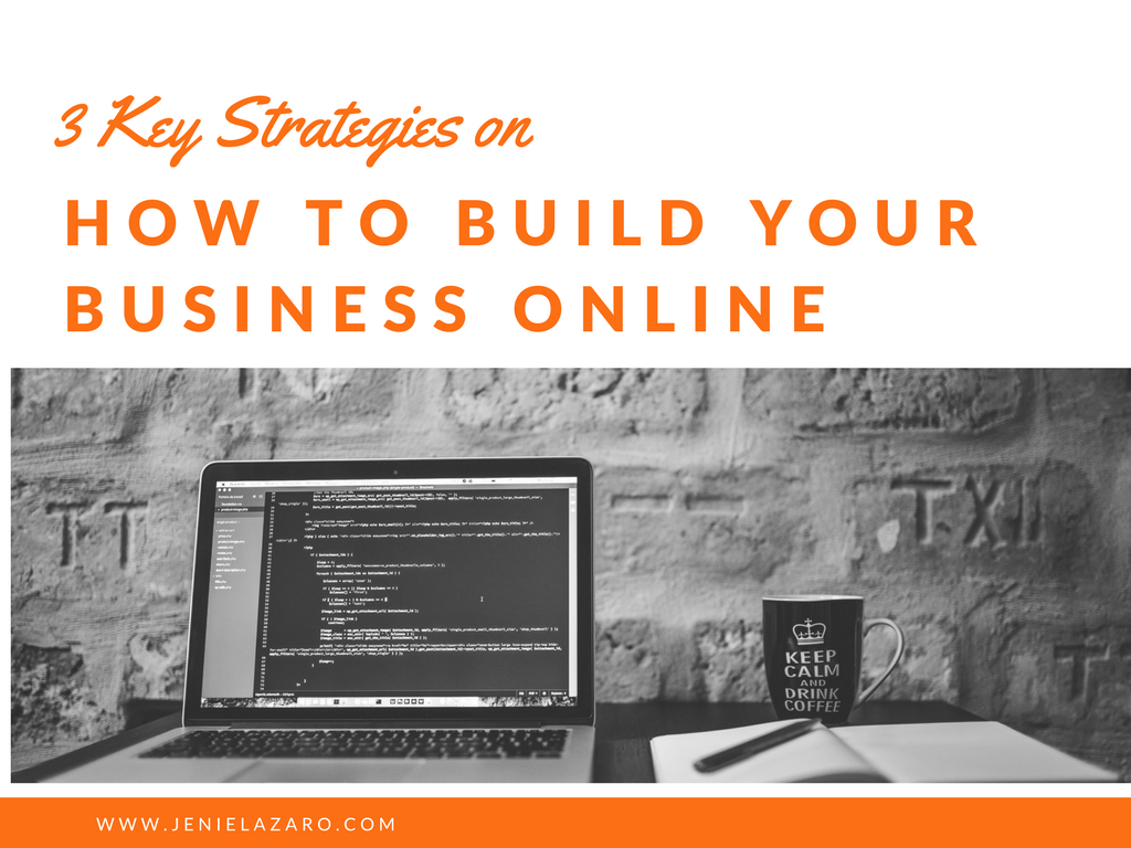 3 Key Strategies on How to Build Your Business Online