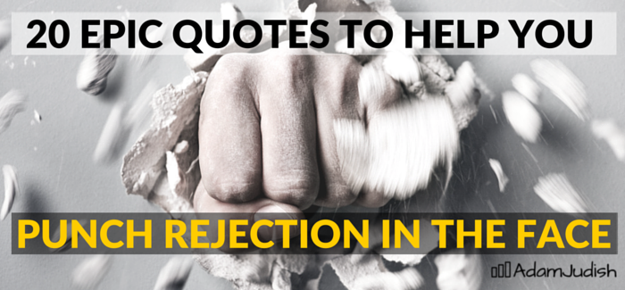 20 Epic Quotes to Help You Punch Rejection in the Face