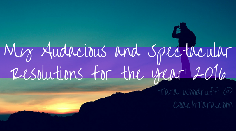 My Audacious and Spectacular Resolutions for the Year 2016