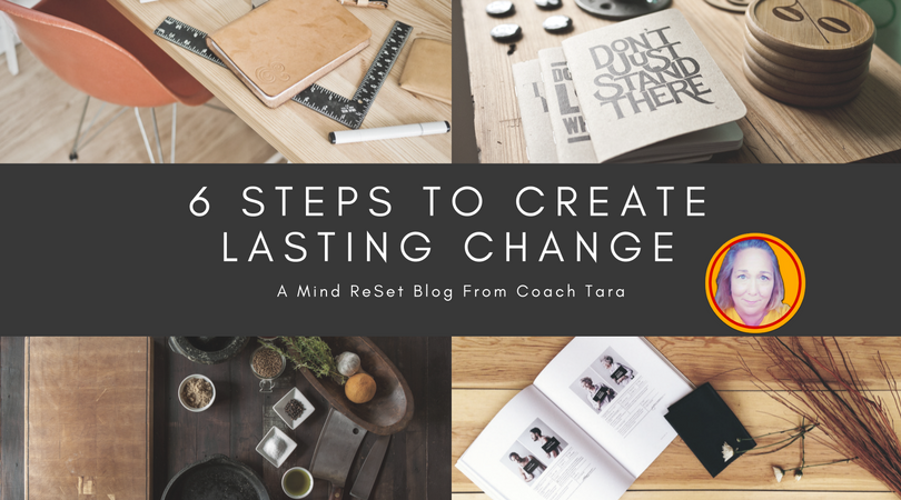 6 Steps to Create Lasting Change