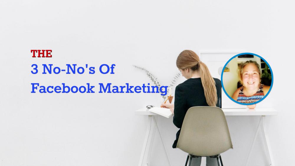3 No-No's Of Facebook Marketing
