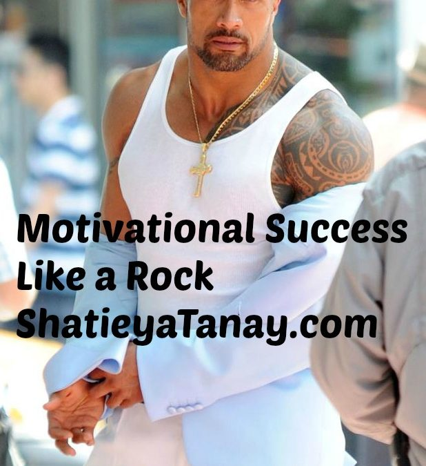 Motivational Success Like a Rock