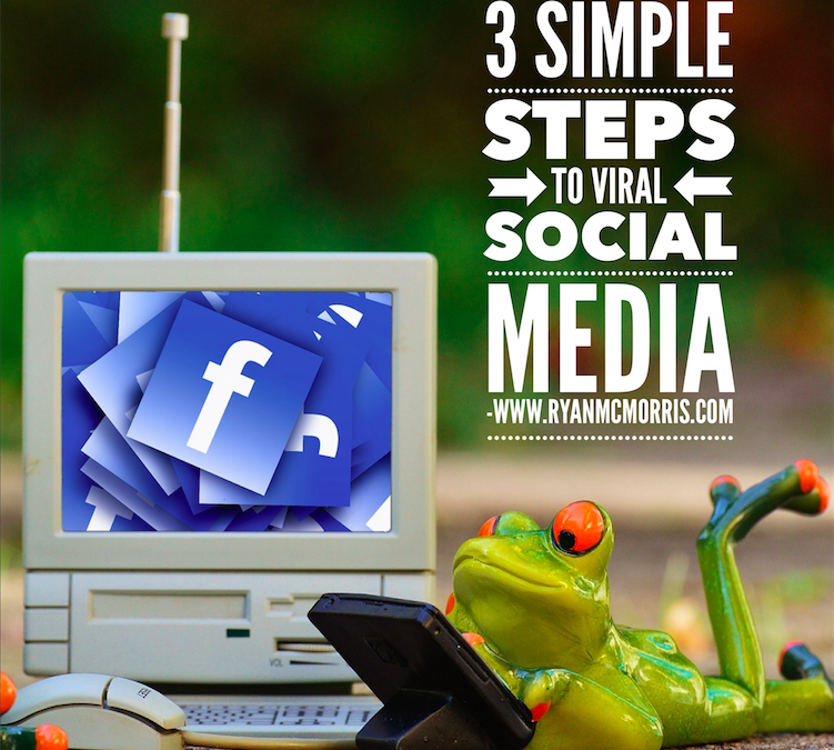 How To Go Socially Viral In 3 Simple Steps