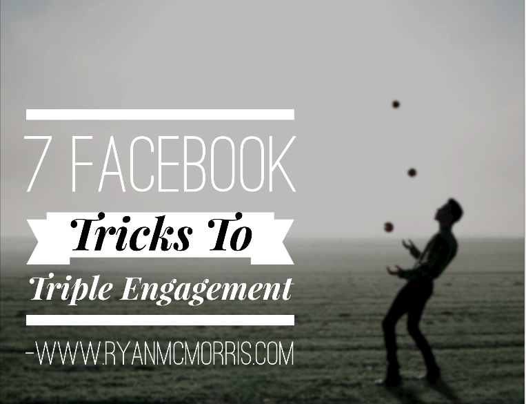 7 Easy Facebook Tricks To Explode  Engage