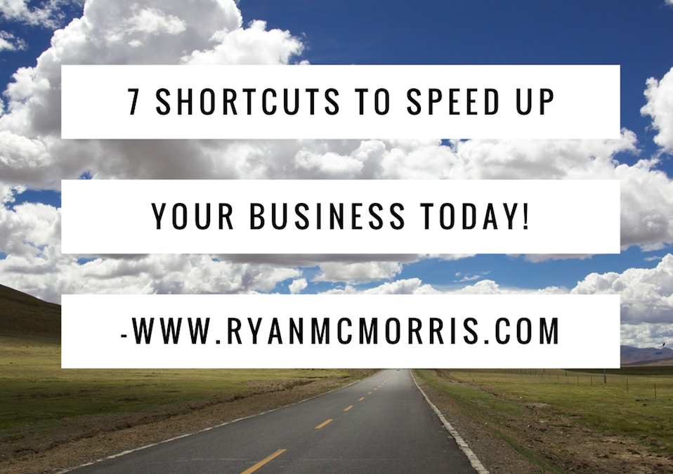 7 Shortcuts To Improve Your Business