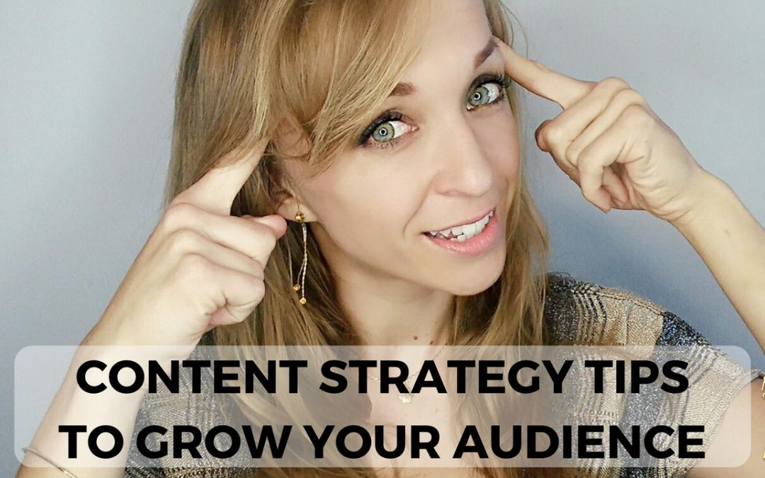Content Strategy Tips to Grow Your Audience