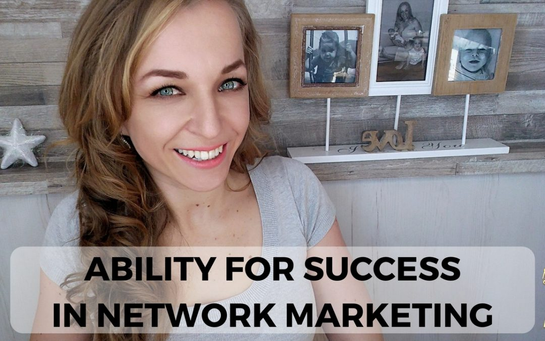 Key Ability For Success In Network Marketing
