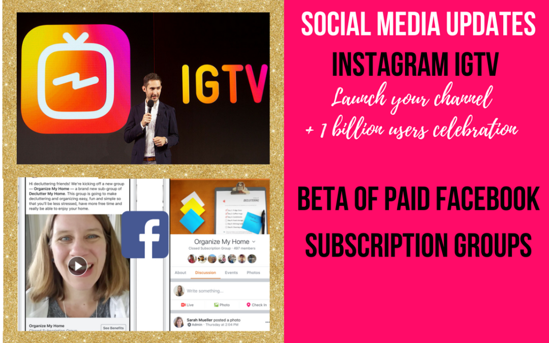 "Instagram launches IGTV, Facebook is testing paid ""Subscription Groups"""