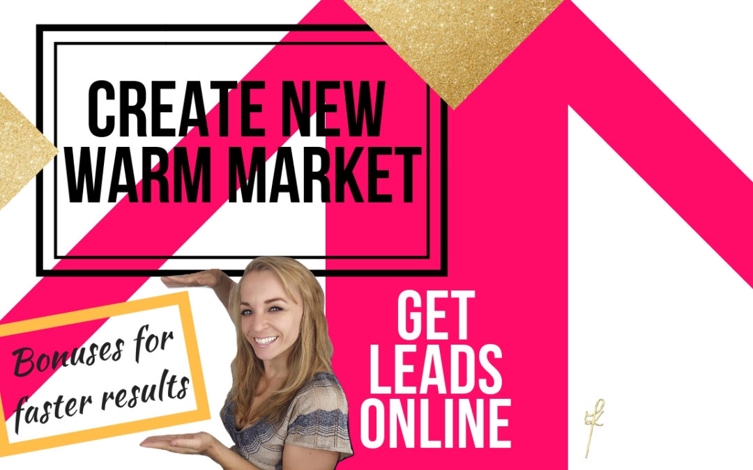 How to Create New Warm Market and Get Leads Online