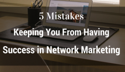 5 Mistakes Success IN Network Marketing