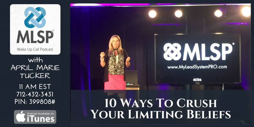 10 Ways To Crush Your Limiting Beliefs
