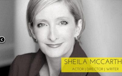 Sheila McCarthy: Reinventing Yourself, Bringing Your Nerves Into The Room, And Remembering To Play!