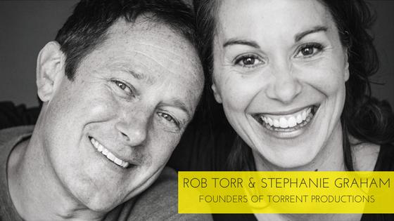 Stephanie Graham & Rob Torr: Say Yes And Take Creative Risks Sooner!