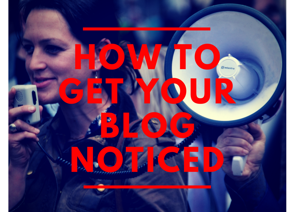 How to Get Your Blog Noticed | Easy Strategies to Increase Blog Traffic