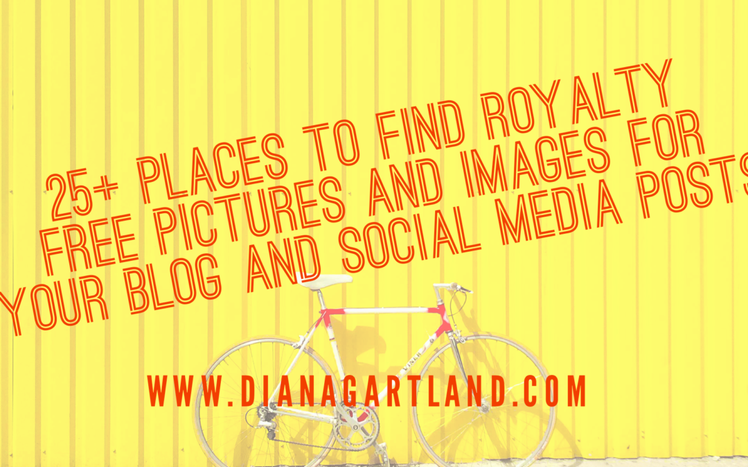 25+ Places to Find Royalty Free Pictures and Images for Your Blog and Social Media Posts