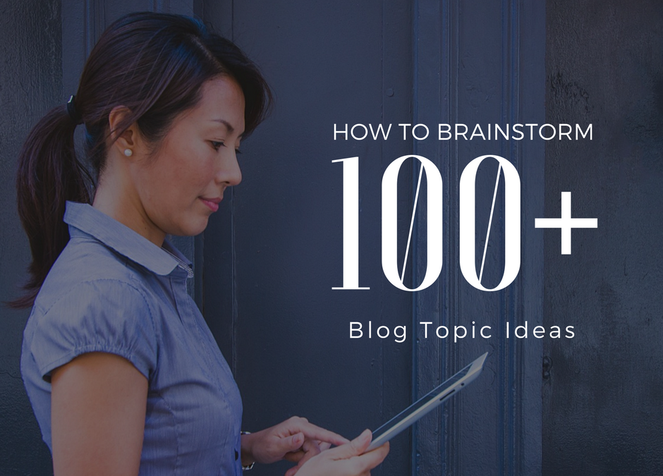 How to Brainstorm 100+ Blog Topic Ideas