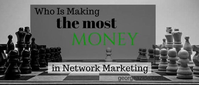 Who Is Making The Most Money In Network Marketing