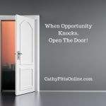 When Opportunity Knocks, Open The Door!