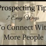 Prospecting Tips: 7 Easy Ways To Connect With More People