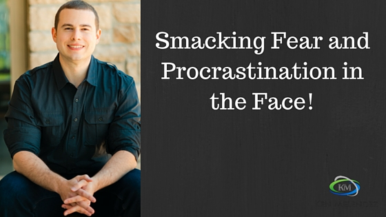MLM Tips: Overcoming Fear and Procrastination