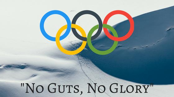 No Guts, No Glory (Winter Olympics 2018)