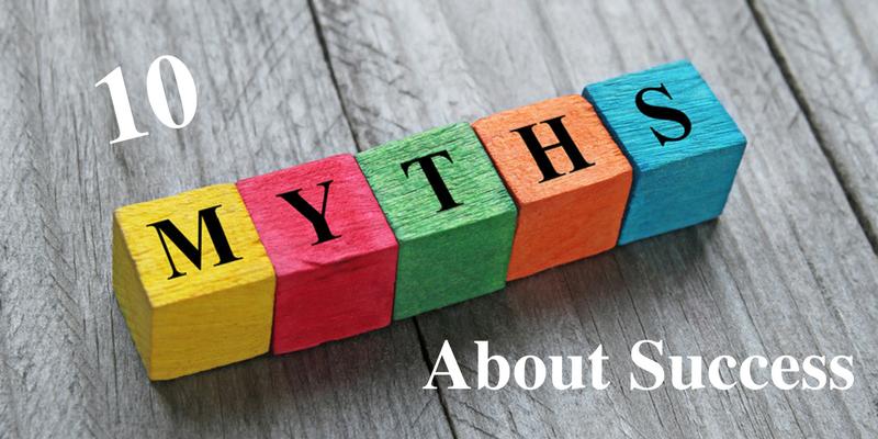 10 Myths About Success