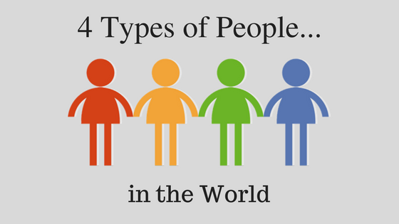 4 Types of People in the World