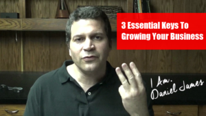 Three Essential Keys To Growing Your Business